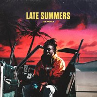 Late Summers — Jay Prince
