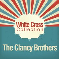 White Cross Records — The Clancy Brothers