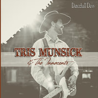 Dancehall Days — Tris Munsick and the Innocents