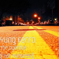 The Overdue — MacGeeez, Yung Ferro