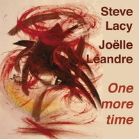 One More Time — Steve Lacy, Joelle Leandre