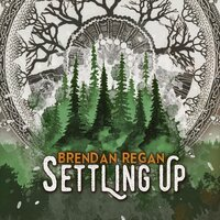 Settling Up — Brendan Regan