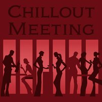 Chillout Meeting — сборник