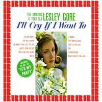 I'll Cry If I Want To — Lesley Gore