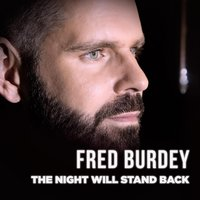 The Night Will Stand Back — Fred Burdey