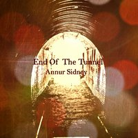 End of theTunnel — Annur Sidney