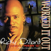 Worked It Out — New G (The New Generation Chorale), Ricky Dillard