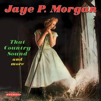 That Country Sound and More — Jaye P. Morgan