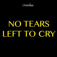 No Tears Left to Cry — i-genius