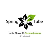 Artist Choice 021. Technodreamer (2nd Selection) — Technodreamer