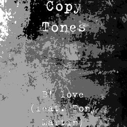 B' love — Tony Martin, Copy Tones