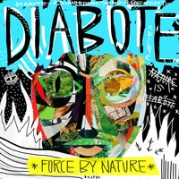 Force by Nature — Diabote