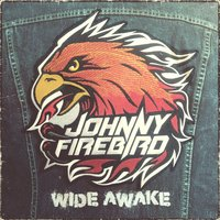 Wide Awake — Johnny Firebird