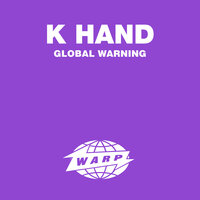 Global Warning — K Hand