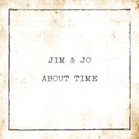 About Time — Jim & Jo