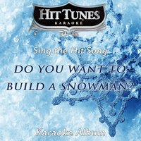 "Do You Want to Build a Snowman? (From ""Frozen"") [In the Style of Katie Lopez, Agatha Monn & Kristen Bell — Hit Tunes Karaoke"