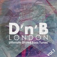 D'n'b London: Ultimate Drum&Bass Tunes, Vol. 1 — сборник