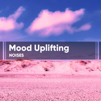 Mood Uplifting Noises — Deep Sleep Time