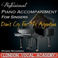 Don't Cry for Me Argentina ('Evita' Piano Accompaniment) — London Vocal Academy