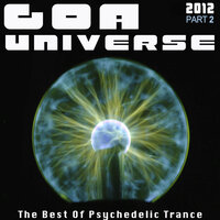 Goa Universe 2012/2 - The Best Of Psychedelic Trance — сборник