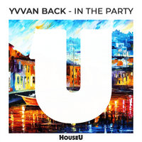 In The Party — Yvvan Back
