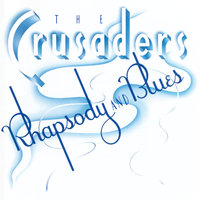 Rhapsody And Blues — The Crusaders