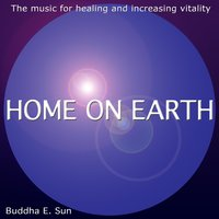 Home on Earth — Buddha E.Sun, Buddha Sun