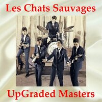 Les Chats Sauvages UpGraded Masters — Les Chats Sauvages