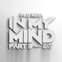 In My Mind Part 3 — Flo Rida, Georgi Kay