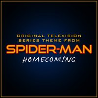 "Original Television Series Theme from ""Spider-Man Homecoming"" — Paul Francis Webster, L'Orchestra Cinematique, J Robert Harris"