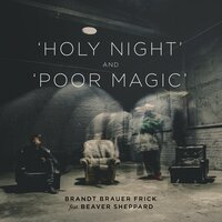 Holy Night & Poor Magic — Brandt Brauer Frick