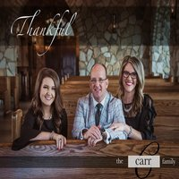Thankful — The Carr Family