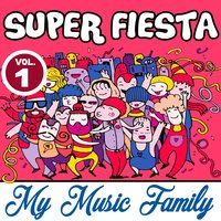 Super Fiesta - Volume 1 — My Music Family