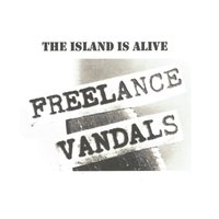 The Island Is Alive — Freelance Vandals