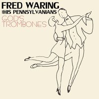 God's Trombones — Fred Waring & his Pennsylvanians
