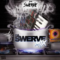 Da Swerve Mix — Mr. Swerve
