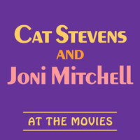 Cat Stevens and Joni Mitchell at the Movies — Soundtrack Wonder Band