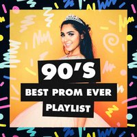90's Best Prom Ever Playlist — 90s PlayaZ, 90s Party People, 90's Groove Masters