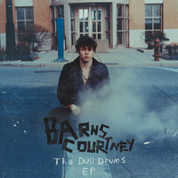 The Dull Drums - EP — Barns Courtney