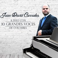 A Duo Con 10 Grandes Voces de Colombia — Juan David Corrales