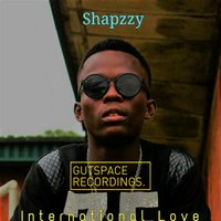 International Love, Vol. 1 — Shapzzy