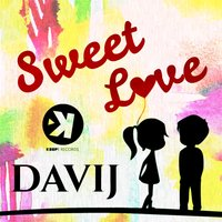 Sweet Love — Davij