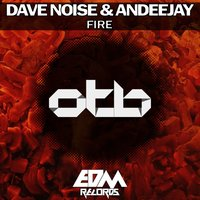 Fire — Dave Noise, Andee Jay, Andeejay