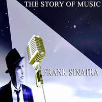 The Story of Music — Frank Sinatra