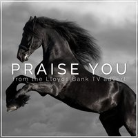 Praise You'  (From the Lloyds Bank 'By Your Side' T.V. Advert) — L'Orchestra Cinematique, Norman Cook, Camille D Yarbrough