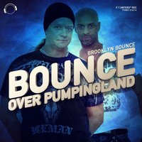 Bounce over Pumpingland — Brooklyn Bounce