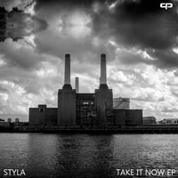 Take It Now EP — Styla