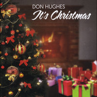 It's Christmas — Don Hughes