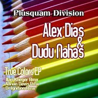 True Colors — Alex Dias, Dudu Nahas