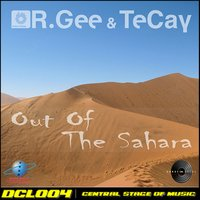 Out of the Sahara — R.Gee, TeCay, R. Gee & Tecay, R.Gee & TeCay